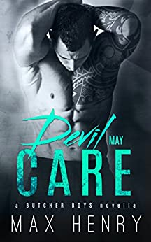 Devil May Care (Butcher Boys Book 3) by [Henry, Max]