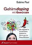 Gehirndoping mit Gewürzen: Das Upgrade für Konzentration, Gedächtnis, Stimmung und Stress-Resistenz