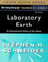 Laboratory Earth: An Environmental History of Our Planet