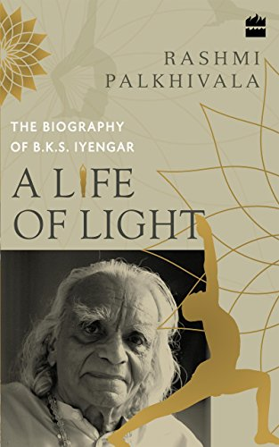a-life-of-light-the-biography-of-bks-iyengar