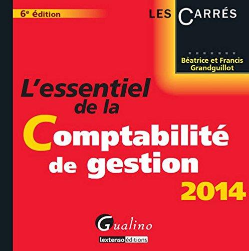 L'Essentiel de la Comptabilité de gestion 2014, 6ème édition