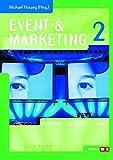 Event & Marketing 2: Konzepte - Beispiele - Trends (Edition m+a)