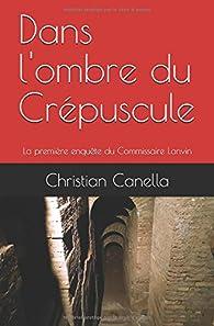 Dans l'ombre du Crépuscule par Christian Canella