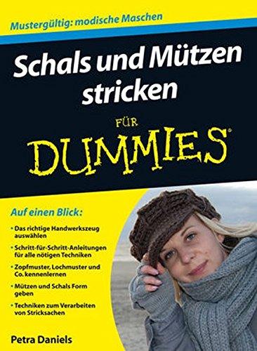 Schals und Mützen stricken für Dummies (Schals Für Dummies)