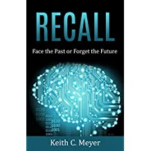 Recall: Face the Past or Forget the Future (English Edition)