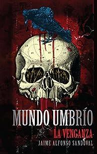 VENGANZA, LA / MUNDO UMBRIO III par Jaime Alfonso Sandoval