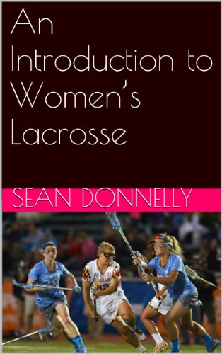 An Introduction to Women's Lacrosse (English Edition) por Sean Donnelly