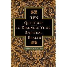 Ten Questions to Diagnose Your Spiritual Health (TrueColors)