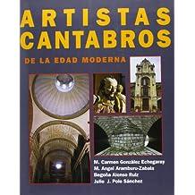 Artistas cántabros de la Edad Moderna: su aportación al arte hispánico: Diccionario biográfico-artístico (Analectas)