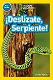 ¡Deslízate, Serpiente! (Pre-reader) (National Geographic Readers)