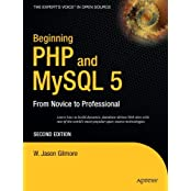 Beginning PHP and MySQL 5: From Novice to Professional (Beginning: From Novice to Professional)
