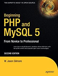 Beginning PHP 5 and MySQL 5: From Novice to Professional (Beginning: From Novice to Professional)
