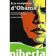 A la campanya d'Obama: El moviment que va canviar la història dels Estats Units (niberta / Serie Major)