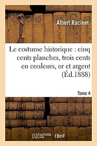 Famille De Quatre Costumes - Le costume historique : cinq cents planches,