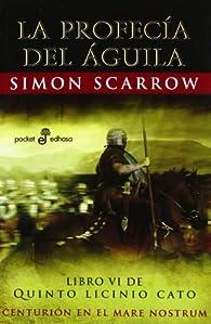 La profecía del Águila par Simon Scarrow