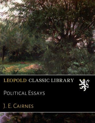 Political Essays por J. E. Cairnes