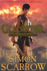 Gladiator: Fight for Freedom by Scarrow, Simon (2011) Hardcover