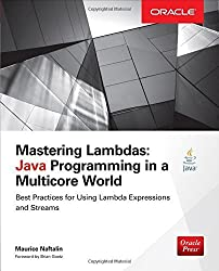 Mastering Lambdas: Java Programming in a Multicore World (Oracle Press) by Maurice Naftalin (2014-10-13)