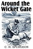[(Around the Wicket Gate)] [By (author) Charles Haddon Spurgeon] published on (July, 2011)