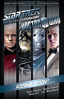 Star Trek: The Next Generation/Doctor Who: Assimilation Vol. 1 (Star Trek The Next Generation/Doctor Who: Assimila) by [Tipton, David, Tipton, Scott, Lee, Tony]