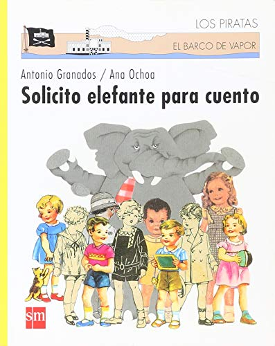 Solicito elefante para cuento / Request Elephant for Stories (El Barco De Vapor: Piratas / The Steamboat: Pirates)