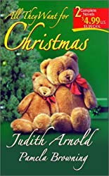 All They Want for Christmas: Comfort and Joy / Merry Christmas, Baby by Judith Arnold (2001-12-01)