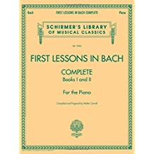 First Lessons In Bach - Complete Piano Book: Noten für Klavier (Schirmer's Library of Musical Classics, Band 2066)