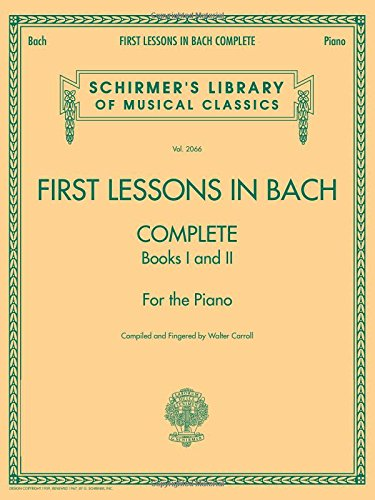 First Lessons in Bach - Complete  Piano (Schirmer's Library of Musical Classics) - 9781423421924