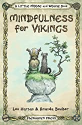Mindfulness for Vikings: Inspirational quotes and pictures encouraging a happy stress free life for adults and kids: Volume 1 (A Little Moose and Wolfie Book)