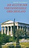 Die Kultur der Verstandesseele: Griechenland - Texte und Bilder (Edition Hardenberg)