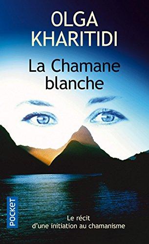 La chamane blanche par Olga KHARITIDI