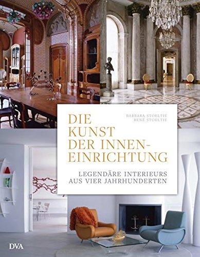Die Kunst der Inneneinrichtung: Legendäre Interieurs aus vier Jahrhunderten