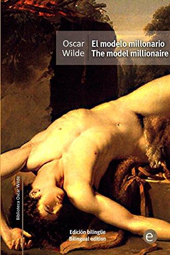 El modelo millonario/The model millionaire: Edición bilingüe/Bilingual edition (Biblioteca Clásicos bilingüe) por Oscar Wilde