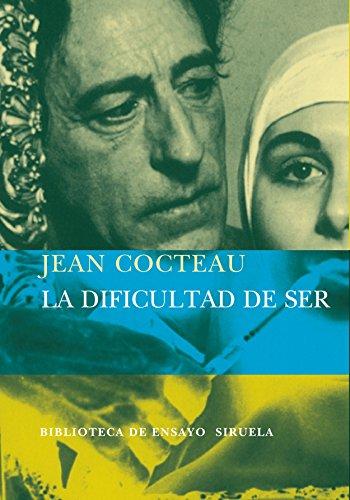 La dificultad de ser (Biblioteca de Ensayo / Serie mayor) por Jean Cocteau