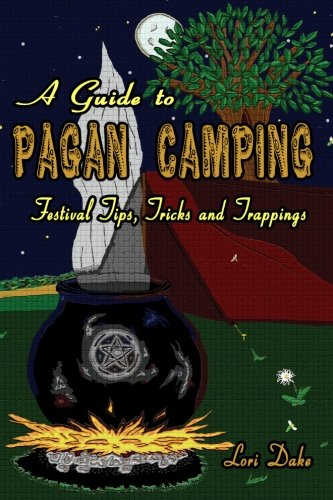 A Guide to Pagan Camping: Festival Tips, Tricks and Trappings