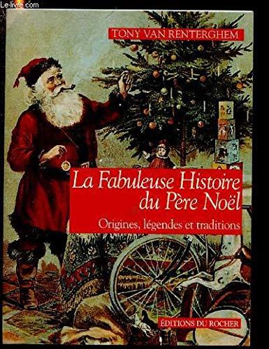 La Fabuleuse Histoire du Père Noël par Tony Van Renterghem