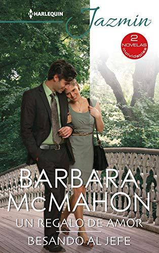 Un regalo de amor – Besando al jefe de Barbara Mcmahon
