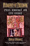 Pedagogy of Freedom: Ethics, Democracy and Civic Courage (Critical Perspectives Series) (Critical Perspectives Series: A Book Series Dedicated to Paulo Freire)