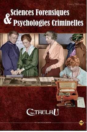 Sans Dtour - L'Appel de Cthulhu JDR - Sciences Forensiques & Psychologies Cri