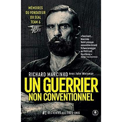 Un guerrier non conventionnel: Mémoires du fondateur du SEAL Team 6