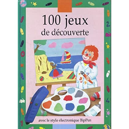 100 JEUX DE DECOUVERTE 4/7 ANS. (LIVRE SANS LE STYLO ELECTRONIQUE)