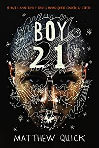 Boy21  - Narrativa Juvenil) par Matthew Quick