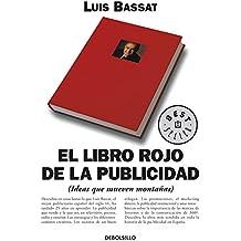 El libro rojo de la publicidad: (Ideas que mueven montañas) (BEST SELLER)