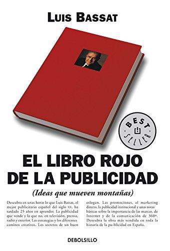 El libro rojo de la publicidad: (Ideas que mueven montañas) (BEST SELLER) por Luis Bassat Coen