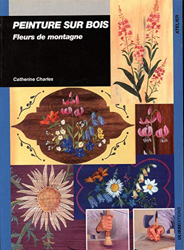 Peinture sur bois : Fleurs de montagne par Catherine Charles