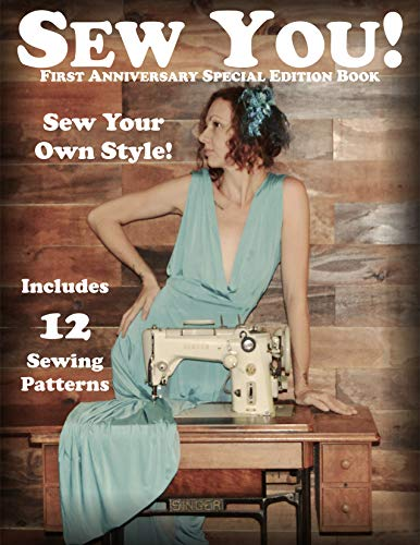 Sew You!: Sew Your Own Style (Sew You! Magazine Book 1) (English Edition)
