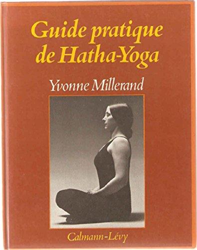 Guide pratique de hatha-yoga
