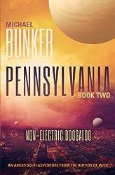 Pennsylvania 2: Non-Electric Boogaloo (Volume 2) by Michael Bunker (2014-04-04)