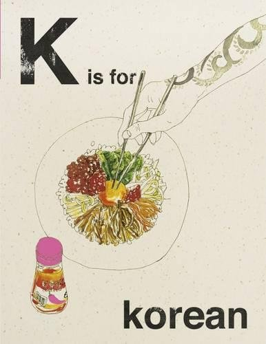 K Is for Korean (Alphabet Cooking) por Quadrille Publishing