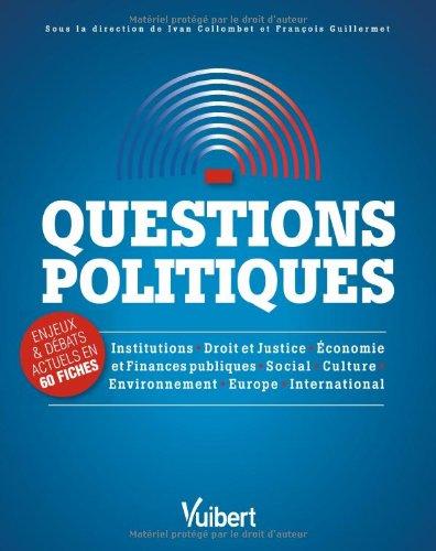 Questions politiques - Enjeux & débats actuels en 60 fiches